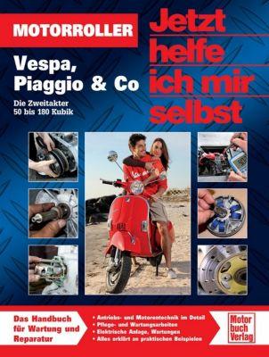 Jetzt helfe ich mir selbst: Bd.288 Motorroller - Vespa, Piaggio & Co, Dieter Korp
