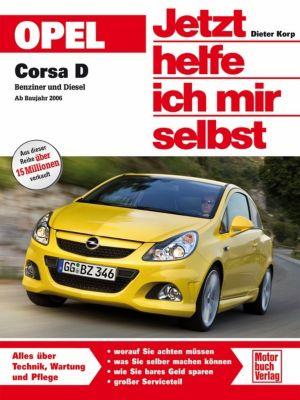 Jetzt helfe ich mir selbst: Bd.298 Opel Corsa D ab Modelljahr 2013, Dieter Korp