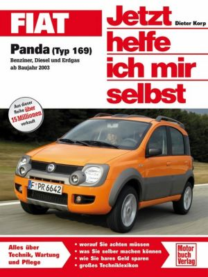 Jetzt helfe ich mir selbst: Fiat Panda (Typ 169) Benziner, Diesel und Erdgas ab Baujahr 2003, Dieter Korp