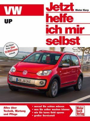 Jetzt helfe ich mir selbst: . VW Up, Dieter Korp