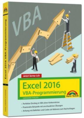 Jetzt lerne ich Excel 2016 VBA-Programmierung, Ignatz Schels