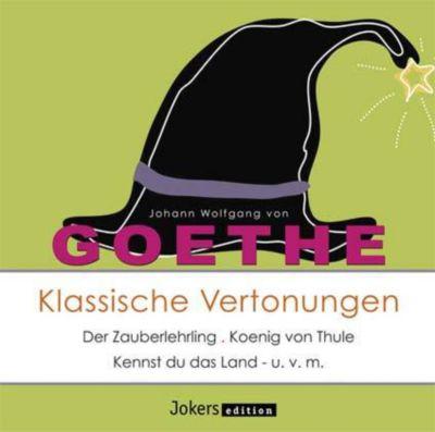 Johann Wolfgang von Goethe - Klassische Vertonungen, CD, Johann Wolfgang von Goethe