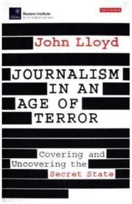 Journalism in an Age of Terror, John Lloyd