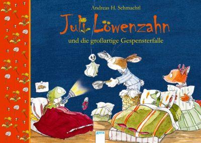Juli Löwenzahn und die großartige Gespensterfalle, Andreas H. Schmachtl