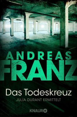 Julia Durant Band 10: Das Todeskreuz, Andreas Franz