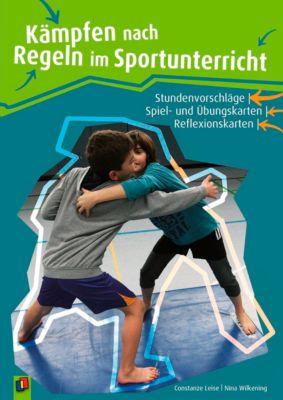 Kämpfen nach Regeln im Sportunterricht, Constanze Leise, Nina Wilkening