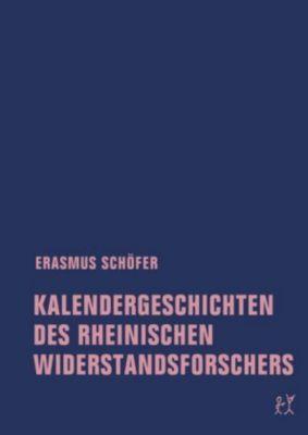 Kalendergeschichten des rheinischen Widerstandsforschers, Erasmus Schöfer