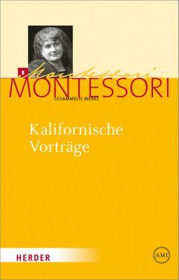 Kalifornische Vorträge, Maria Montessori