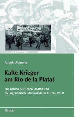 Kalte Krieger am Rio de la Plata?, Angela Abmeier