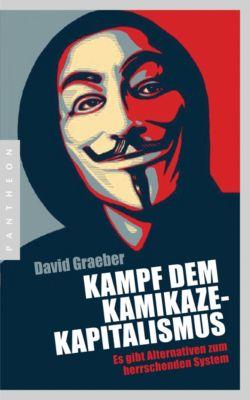 Kampf dem Kamikaze-Kapitalismus, David Graeber