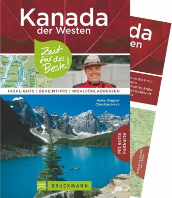 Kanada der Westen - Zeit für das Beste, Heike Wagner, Christian Heeb