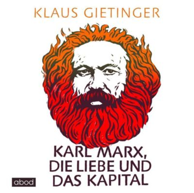 Karl Marx, die Liebe und das Kapital, 7 Audio-CDs, Klaus Gietinger