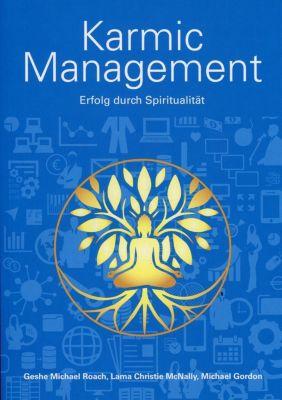 Karmic Management, Geshe M. Roach, Christie McNally, Michael Gordon