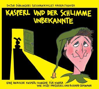 Kasperl und der schlimme Unbekannte, Audio-CD, Richard Oehmann