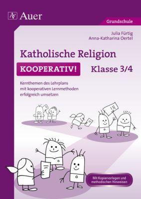 Katholische Religion kooperativ! Klasse 3/4, Julia Fürtig, Anna-Katharina Oertel