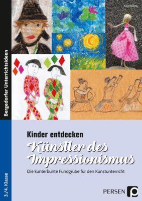 Kinder entdecken Künstler des Impressionismus, Astrid Jahns