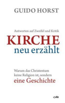 Kirche neu erzählt, Guido Horst