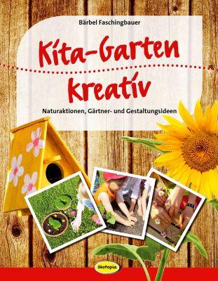 Kita-Garten kreativ, Bärbel Faschingbauer