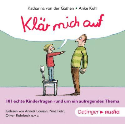 Klär mich auf. 101 echte Kinderfragen rund um ein aufregendes Thema, 1 Audio-CD, Katharina von der Gathen
