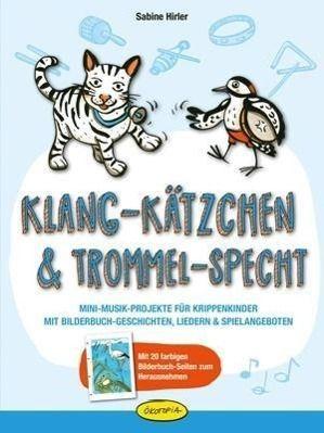 Klang-Kätzchen & Trommel-Specht, Sabine Hirler