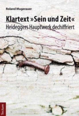 Klartext Sein und Zeit, Roland Mugerauer