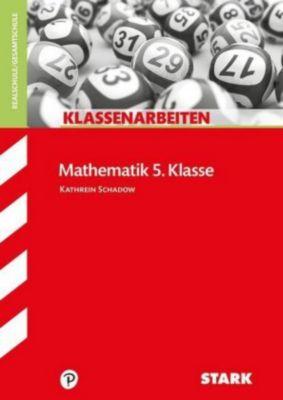 Klassenarbeiten Mathematik 5. Klasse, Realschule / Gesamtschule, Kathrein Schadow