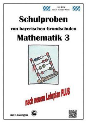 Klassenarbeiten von Grundschulen in Baden-Württemberg - Mathematik 3 mit ausführlichen Lösungen nach Bildungsplan 2016, Claus Arndt