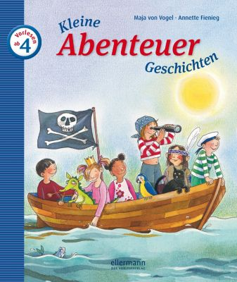 Kleine Abenteuer-Geschichten zum Vorlesen, Maja Von Vogel, Annette Fienieg