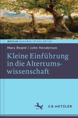 Kleine Einführung in die Altertumswissenschaft, Mary Beard, John Henderson