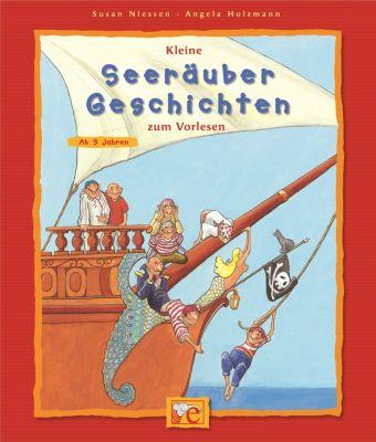 Kleine Seeräuber-Geschichten zum Vorlesen, Susan Niessen, Angela Holzmann