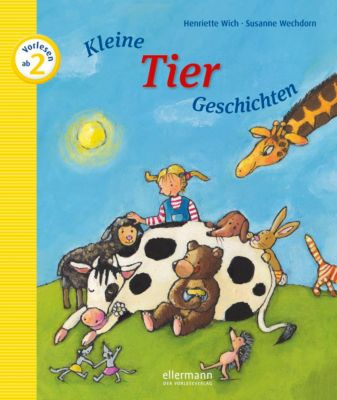 Kleine Tier-Geschichten zum Vorlesen, Henriette Wich, Susanne Wechdorn