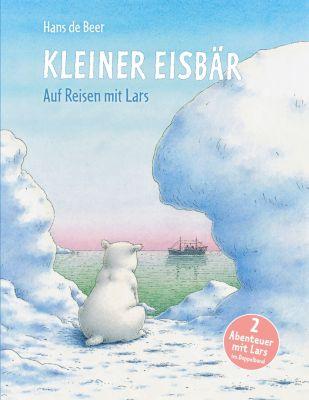 Kleiner Eisbär - Auf Reisen mit Lars, Hans de Beer