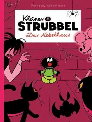 Kleiner Strubbel - Das Nebelhaus, Pierre Bailly, Céline Fraipont