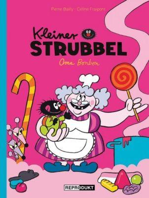 Kleiner Strubbel - Oma Bonbon, Pierre Bailly, Céline Fraipont