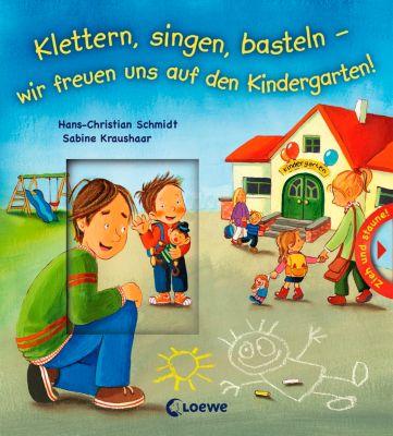 Klettern, singen, basteln - wir freuen uns auf den Kindergarten!, Hans-Christian Schmidt