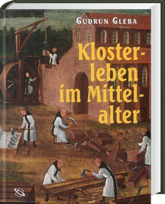Klosterleben im Mittelalter, Gudrun Gleba