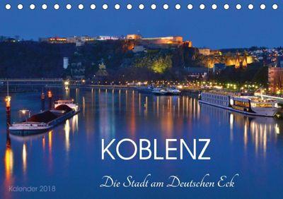 Koblenz Die Stadt am Deutschen Eck (Tischkalender 2018 DIN A5 quer), Jutta Heußlein