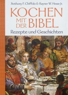 Kochen mit der Bibel, Anthony F. Chiffolo, Rayner W. Hesse