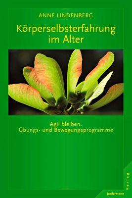 Körperselbsterfahrung im Alter, Anne Lindenberg