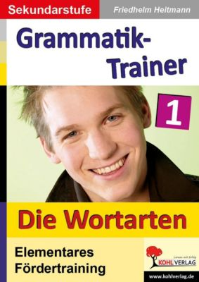 Kohls Grammatik-Trainer: Bd.1 Die Wortarten, Friedhelm Heitmann