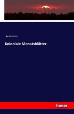 Koloniale Monatsblätter, Anonymus