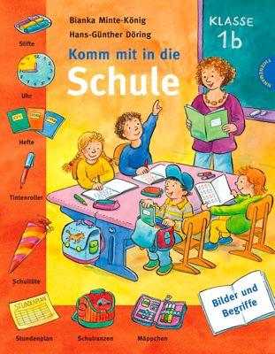 Komm mit in die Schule, Bianka Minte-König, Hans-Günther Döring
