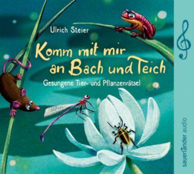 Komm mit mir an Bach und Teich, 1 Audio-CD, Ulrich Steier