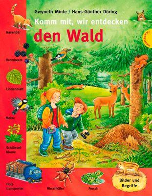 Komm mit, wir entdecken den Wald, Gwyneth Minte, Hans-Günther Döring
