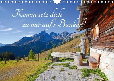 Komm setz dich zu mir auf's Bankerl! (Wandkalender 2018 DIN A4 quer), Christa Kramer