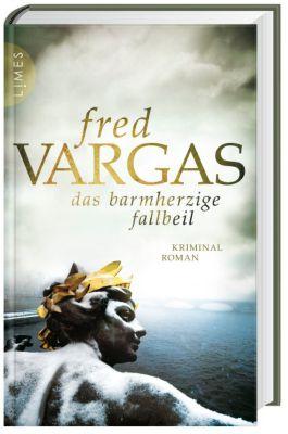 Kommissar Adamsberg Band 11: Das barmherzige Fallbeil, Fred Vargas