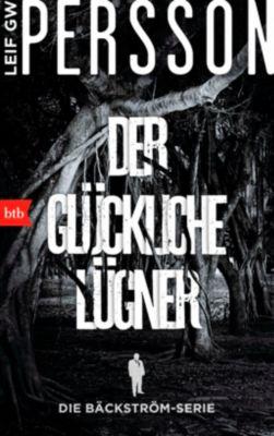 Kommissar Bäckström Band 3: Der glückliche Lügner, Leif G. W. Persson
