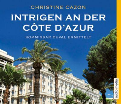 Kommissar Duval Band 2: Intrigen an der Côte d Azur (4 Audio-CDs), Christine Cazon