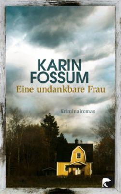 Kommissar Sejer Band 10: Eine undankbare Frau, Karin Fossum