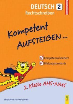 Kompetent Aufsteigen... Deutsch, Rechtschreiben, Margit Pieler, Günter Schicho